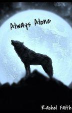 Always Alone by rachelfburt
