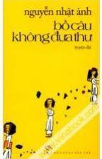 Bồ Câu Không Đưa Thư (full) - Nguyễn Nhật Ánh by kitty_lovely216