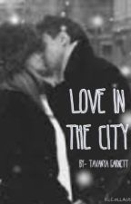 Love In The City  by kinda_a_mess