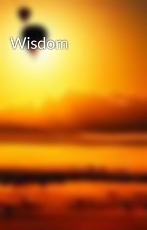 Wisdom by 3ssjay