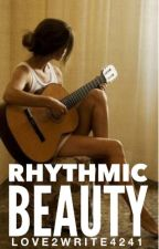 Rhythmic Beauty  by Love2Write4241