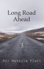 Long Road Ahead by Creative_Writer12