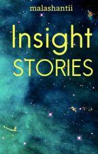 Insight Stories by malashantii