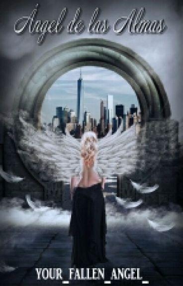 Ángel de las almas #Wattys2016 -Trilogía Almas L1- (Editando)