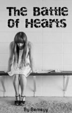 The Battle of Hearts (ON GOING)  by Berneyy