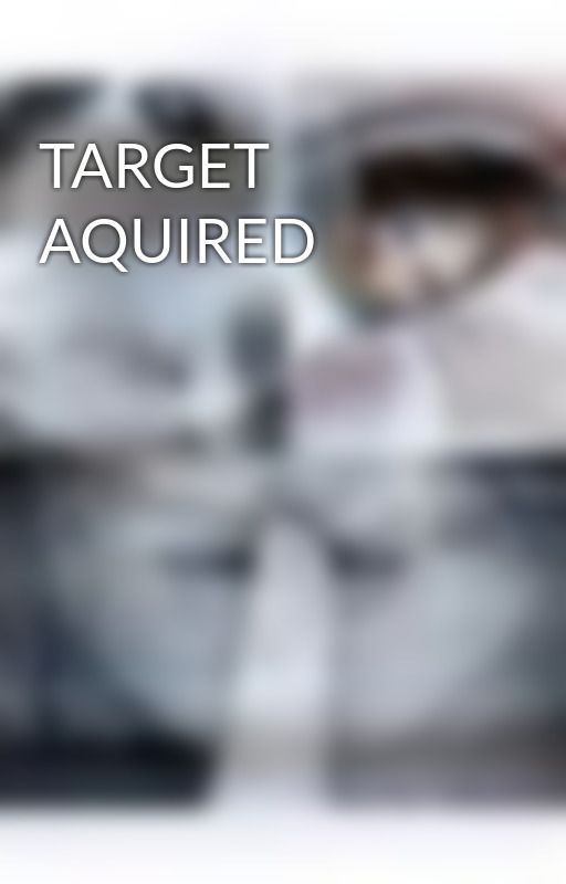 TARGET AQUIRED by lolzseven7