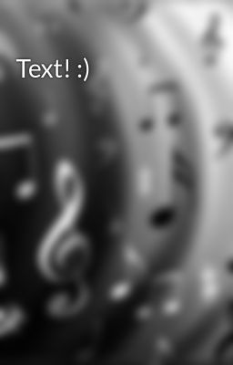 Text! :)