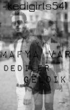 MAFYA VAR DEDİLER GELDİK(askıda)(Düzenlendi) by bilgeyalcn