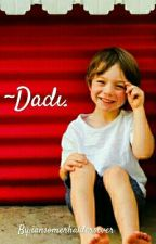 ~Dadı. by iansomerhaldersever