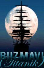 Buz Mavi (Titanik) by HaleGl
