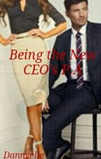 Being the New CEO's P.A by _dream_writer_queen_