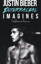 Justin Bieber Interracial Imagines by NoDramaMama
