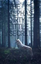 The Alphas Dirty Little Secret by x_bish_please_x