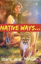 Native ways... by stars_are_MAGIC