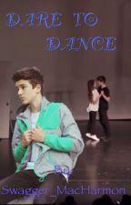 DARE TO DANCE(MAC HARMON) by Swagger_MacHarmon
