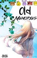 Old Memories© (Bonnie y tu) by Chica_FNAF_yolo