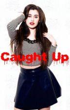 Caught Up (Lauren/You) by MahoganyAlexis