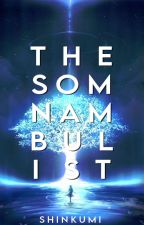 The Somnambulist  (SOON TO BE PUBLISHED UNDER LE SORELLE) by shinkumi