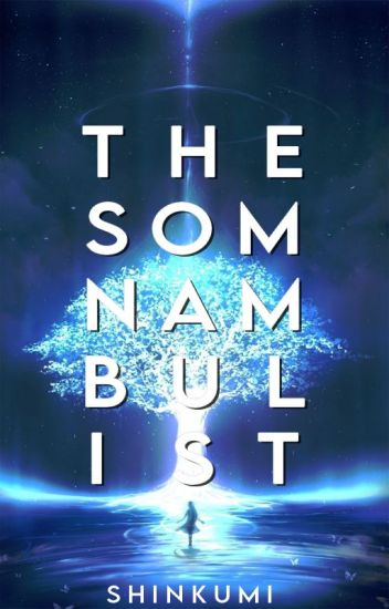The Somnambulist  (SOON TO BE PUBLISHED UNDER LE SORELLE)