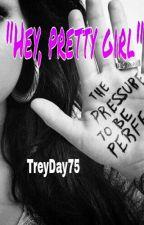 """""""Hey, pretty girl"""" by Treyday223"""