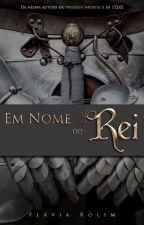 Em Nome do Rei - (Hiatus) by FlviaRolim