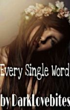Every Single Word by DarkLovebites