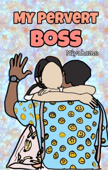 My Pervert Boss