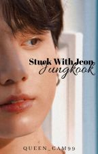 Stuck With Jeon Jungkook [BTS] by queen_cam99