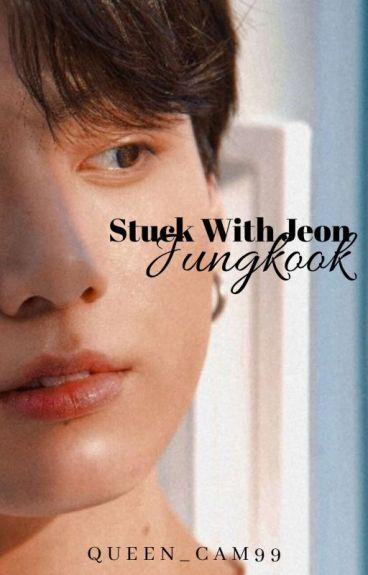 Stuck With Jeon Jungkook [BTS]