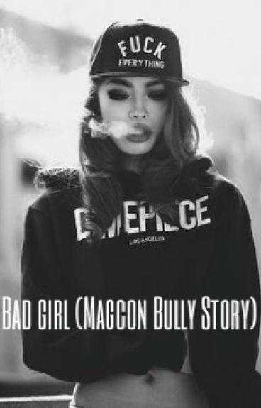Bad girl (Magcon Bully Story)