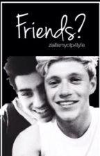 Friends? (Ziall) by ziallstan