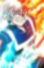 My Point of View 2015 by JonathanHinton9