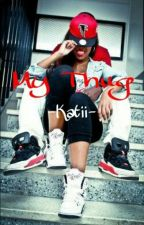 My Thug (A Thug Love Story) by -Katii-