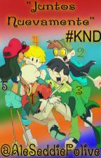 Juntos Nuevamente #KND by MerlinaHerrera