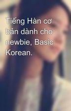 Tiếng Hàn cơ bản dành cho newbie, Basic Korean. by darkhunter311