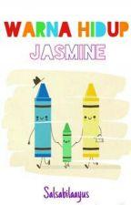 Warna Hidup Jasmine [6/6] by salsabilaayus