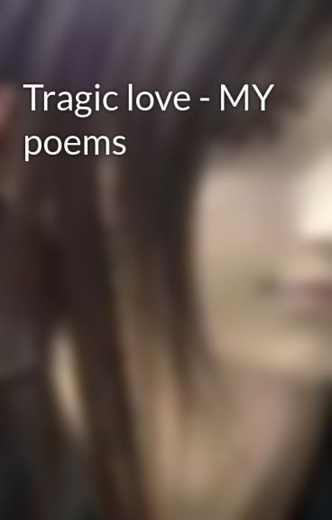 Tragic love - MY poems by fergie1984