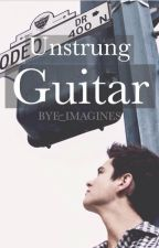 UNSTRUNG GUITAR by BYE_Imagines