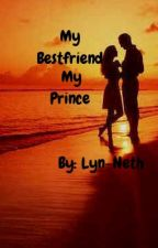 My Bestfriend My Prince by Lyn-Neth