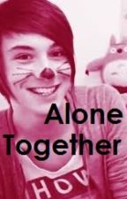 Alone Together (danisnotonfire x reader) by whimsicalJinx