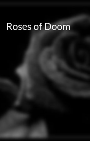 Roses of Doom by spwish