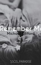 Remember Me || M.C by 5SOS_Paradise
