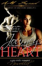 Journey to the Center of the Heart (a novella) by AMS1971