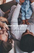 Serva me. Servabo te by SaporeDiTee