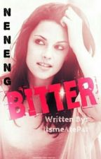 Neneng Bitter (Short Story) by ItsmeAtePat