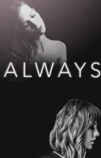 Always [ON HOLD] by kaylor_always
