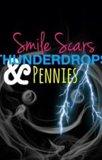 Smile Scars, Thunderdrops and Pennies Aplenty by lightningbright