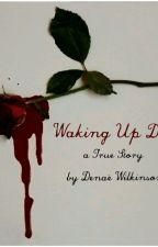 Waking up dead by denaewilkinson