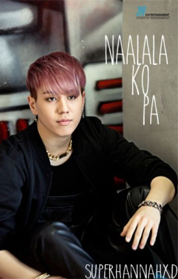 Got7 Kim Yugyeom One Shot] Naalala ko Pa - superhannahXD - Wattpad