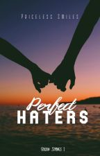 Perfect Haters [Completed] by PricelessSMiLES
